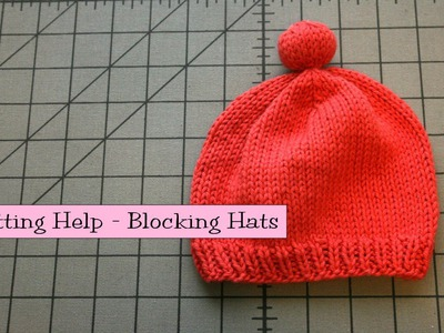 Knitting Help - Blocking Hats