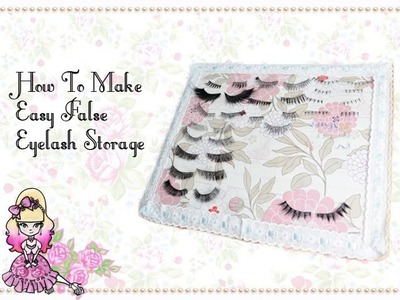 Make Your Own False Eyelash Storage - Craft Tutorial - Violet LeBeaux
