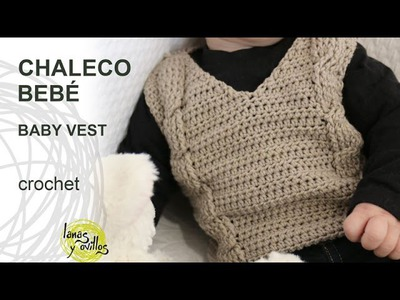 Tutorial Chaleco Bebé Crochet o Ganchillo