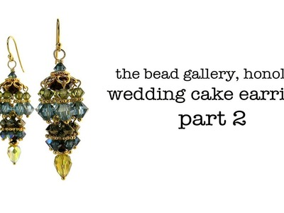 Bead Toot Video: Wedding Cake Earrings - Part 2 at The Bead Gallery, Honolulu