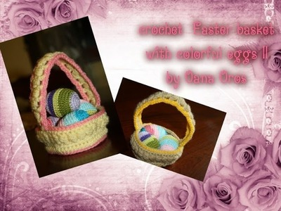 Crochet basket with colorful eggs- Easter project part 2