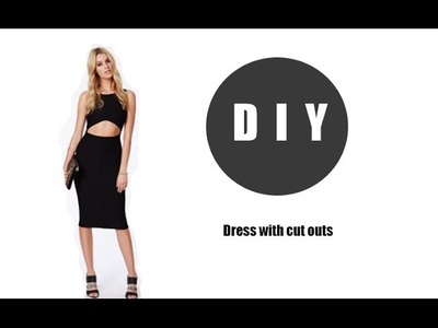DIY Dress with cut out