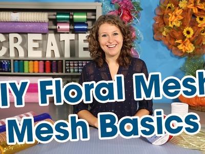 DIY Floral Mesh Part 1 - Mesh Basics