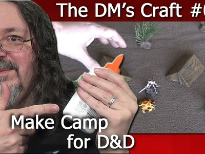Easy to make camp for D&D (The DM's Craft, EP 44)