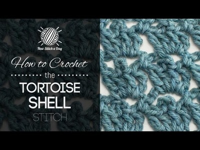 How to Crochet The Tortoise Shell Stitch