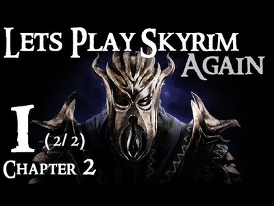 Lets Play Skyrim Again (Dragonborn BLIND) : Chapter 2 Part 1 (2.2)