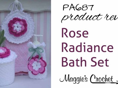 Rose Radiance Bath Set Crochet Pattern Product Review PA687