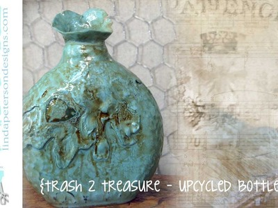 Trash to Treasure!  Upcycle your bottles - Faux Ceramic Technique with Friendly Plastic