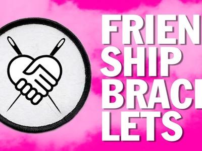 DIY Friendship Bracelets - Camp Threadbanger (Patch Contest Closed)