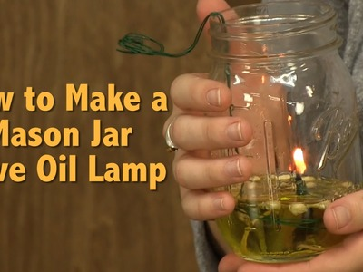 How To Make A Mason Jar DIY Olive Oil Lamp