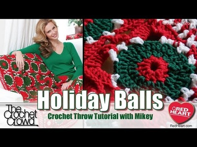 Learn How to Crochet the Holiday Balls Afghan Tutorial