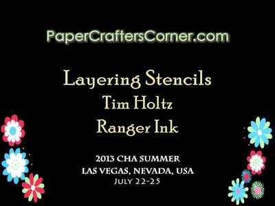 2013 CHA Summer - Ranger Ink - Tim Holtz 04 - Layering Stencils & Distress Products
