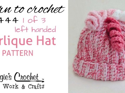 FP444 Curlique Hat FREE PATTERN - Part 1 of 3 Left Handed