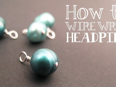 How to Wire Wrap a Bead Dangle : Wire Wrapped Loop Tutorial - Jewelry Tutorial HQ