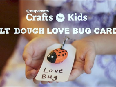 Salt Dough Love Bug Cards | Valentine's Day Cards | Crafts for Kids | PBS Parents