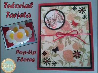 Tutorial Tarjeta Pop Up Flores - Scrapbooking Diy