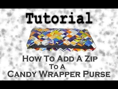 How To Add a Zip To a Candy Wrapper Purse