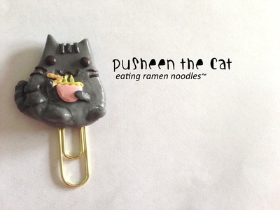 Pusheen The Cat Polymer Clay Eating Ramen Noodles: Paperclip Bookmark DIY Tutorial