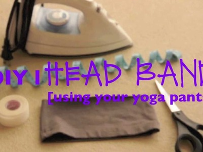 DIY l HEAD BAND [using your yoga pants]