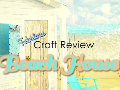 Fabulous Craft Review: Doll Beach House