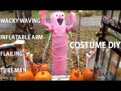 Geek Costume DIY - WACKY WAVING INFLATABLE ARM-FLAILING TUBEMAN