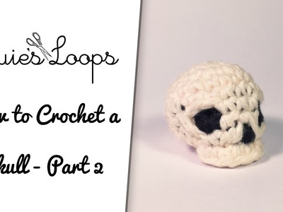 How to crochet a skull - Part 2