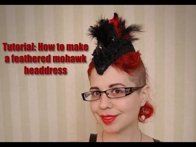 Tutorial: Feathered Mohawk Headdress