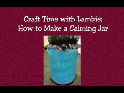 #348: Craft time! Lambie Makes a Calming Jar - LambCam