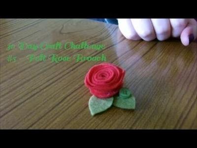 Craft Challenge #5 - Felt Rose Brooch
