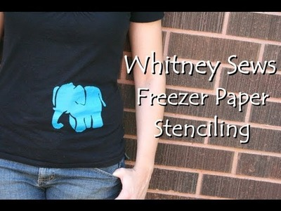 DIY Freezer Paper Stenciling - Whitney Sews