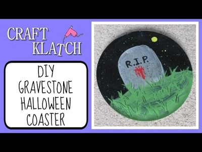 Gravestone Coaster Halloween DIY   Another Coaster Friday Craft Klatch
