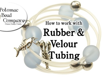 How to Work with Rubber & Velour Tubing