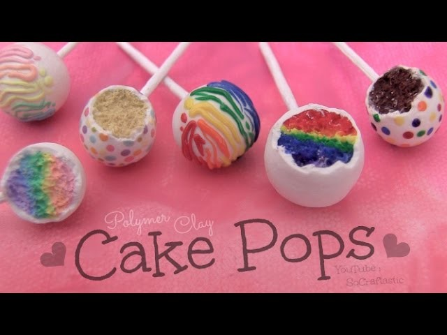 Rainbow Cake Pops - Polymer Clay How To - SoCraftastic