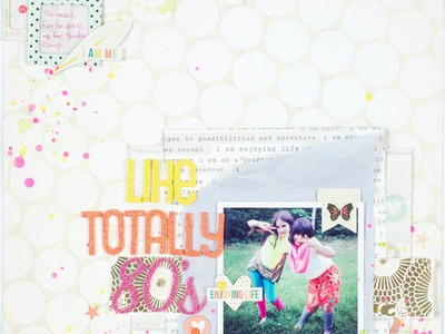Scrapbooking Process Like Totally 80s (Stash Layout)