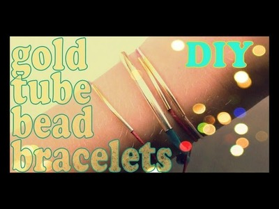 DIY ♥ Arm Party Gold Tube Bead Bracelets