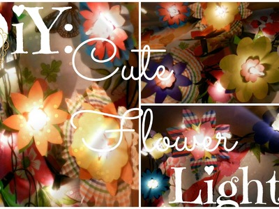 DIY: Cute Flower Lights!