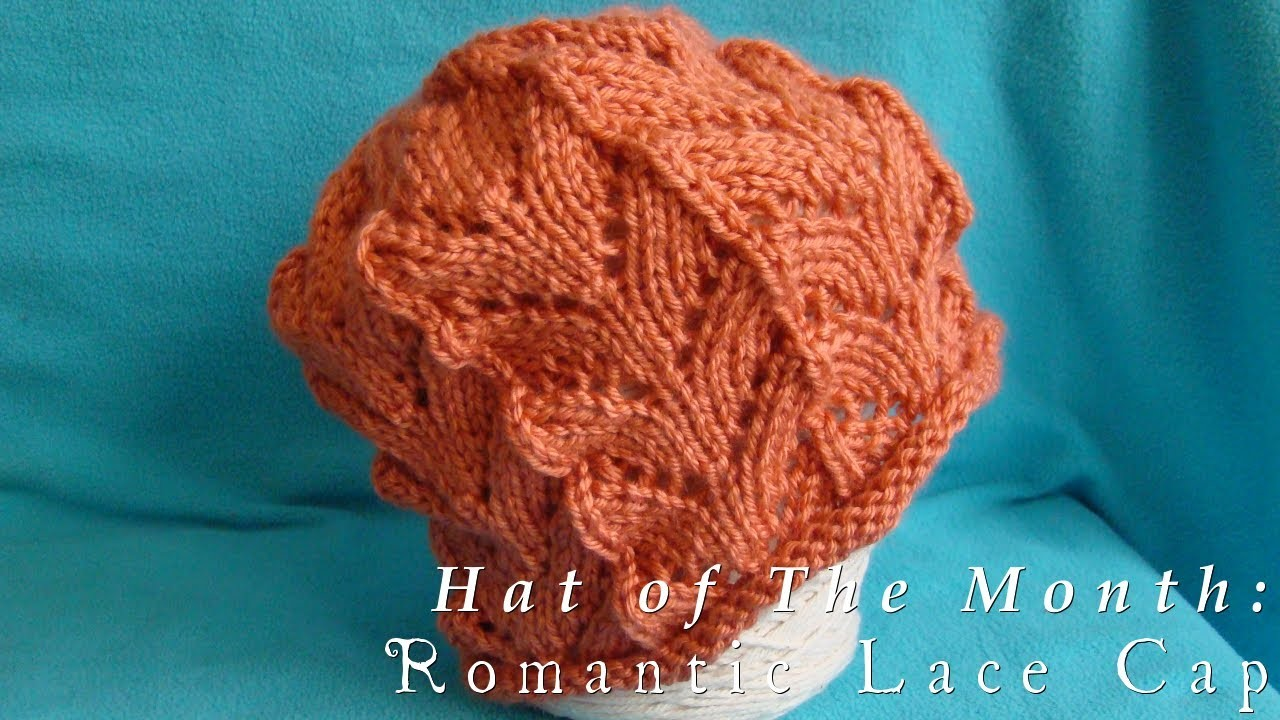 Hat of The Month  |  February 2013  |  Romantic Lace Cap