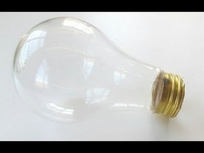 How to empty.hollow a light bulb without breaking it
