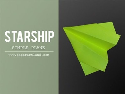 How to make an EASY and FAST Paper Airplane | Starship