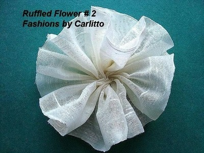 SILKY FABRIC RUFFLED FLOWER #2 by carlitto, how to, diy