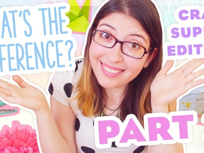 What's the Difference Part 2 ~ Let's Talk More Craft Supplies