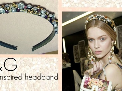 DIY : Dolce & Gabbana inspired headband