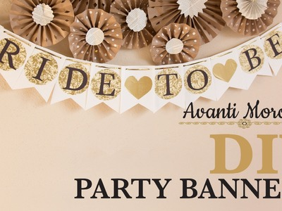 DIY Party Banner - Decorations. Decoracion para fiestas. with FREE Templates!