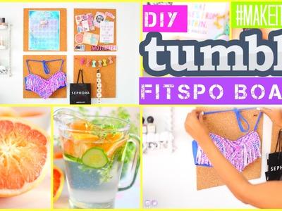 DIY Tumblr Fitspo Board, Detox & More | #MAKEITINMAY 2015