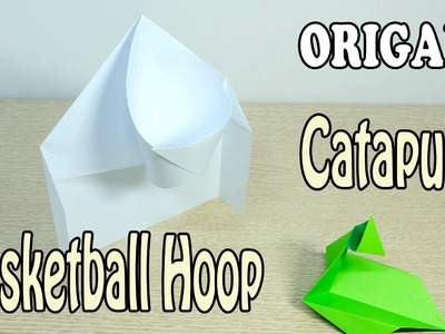 Catapult and Basketball Hoop : Action Origami