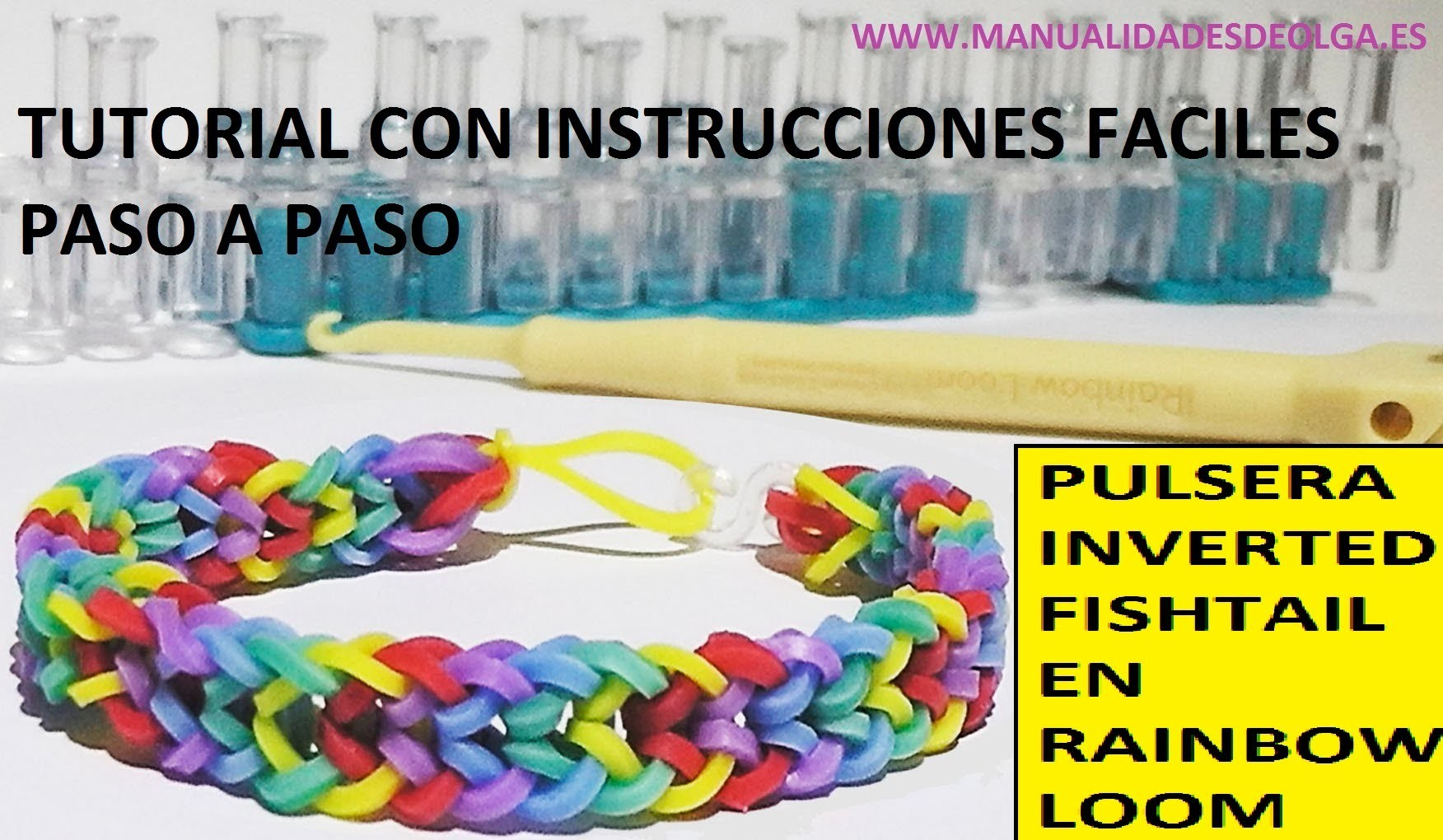 COMO HACER PULSERA DE GOMITAS INVERTED FISHTAIL EN TELAR RAINBOW LOOM. VIDEO TUTORIAL DIY