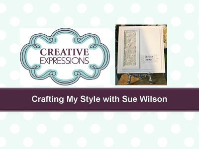 Crafting My Style with Sue Wilson – Simply Elegant Striplet for Creative Expressions