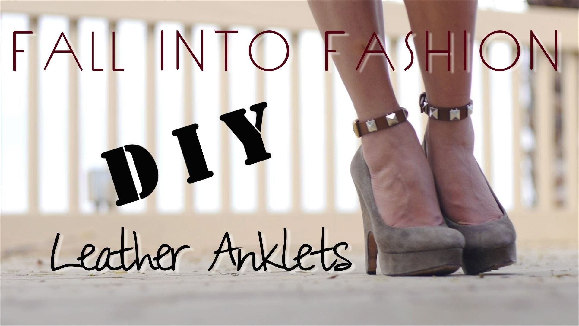 FALL INTO FASHION DIY - Leather Anklets