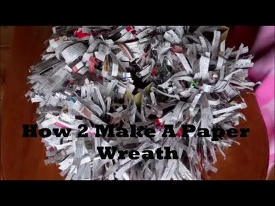 How 2 Make a Paper Wreath with Recycled Newspaper