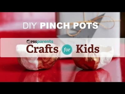 Easy DIY Pinch Pots | Crafts for Kids | PBS Parents